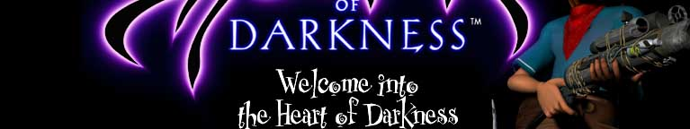 Click to enter into the Heart Of Darkness' Web Site